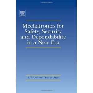 Mechatronics for Safety, Security and Dependability in a New Era free download