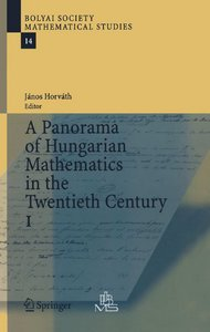 A Panorama of Hungarian Mathematics in the Twentieth Century free download