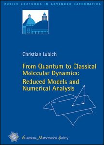 From Quantum to Classical Molecular Dynamics: Reduced Models and Numerical Analysis free download
