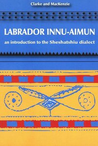 Labrador Innu-Aimun: An Introduction to the Sheshatshiu Dialect free download
