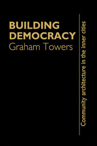 Building Democracy: Community Architecture In The Inner Cities free download