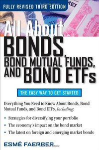 All About Bonds, Bond Mutual Funds, and Bond ETFs, 3rd Edition (All About... (McGraw-Hill)) By Esme Faerber free download