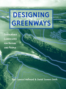 Designing Greenways: Sustainable Landscapes for Nature and People free download