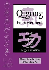 Qigong Empowerment: A Guide to Medical, Taoist, Buddhist and Wushu Energy Cultivation free download