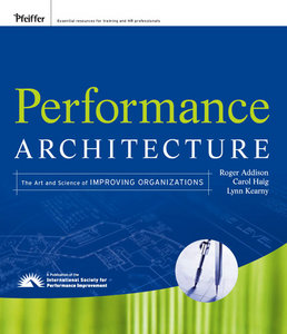 Performance Architecture: The Art and Science of Improving Organizations free download