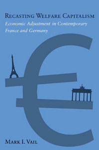 Recasting Welfare Capitalism: Economic Adjustment in Contemporary France and Germany download dree