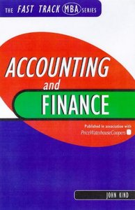 Accounting and Finance: An Introduction (Fast Track MBA) By John Kind free download