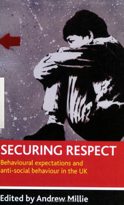 Securing Respect: Behavioural Expectations and Anti-social Behaviour in the UK free download