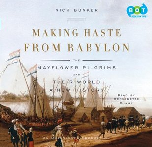 Making Haste from Babylon: The Mayflower Pilgrims and Their World free download