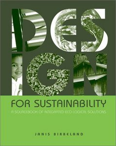 Design for Sustainability: A Sourcebook of Integrated, Eco-logical Solutions free download