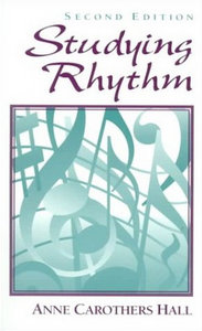Anne C. Hall - Studying Rhythm (2nd Edition) free download