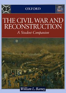 The Civil War and Reconstruction: A Student Companion free download