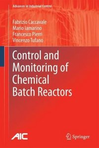 Control and Monitoring of Chemical Batch Reactors free download