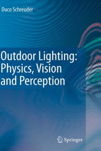 Outdoor Lighting: Physics, Vision and Perception free download