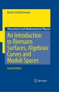 An Introduction to Riemann Surfaces, Algebraic Curves and Moduli Spaces free download