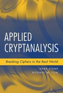 Applied Cryptanalysis: Breaking Ciphers in the Real World free download