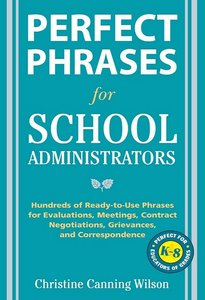 Perfect Phrases for School Administrators: Hundreds of Ready-to-Use Phrases for Evaluations, Meetings, Contract Negotiations... free download