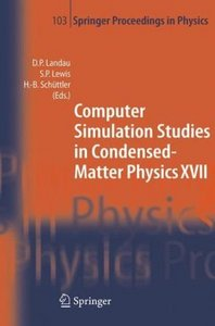 Computer Simulation Studies in Condensed-Matter Physics XVII free download