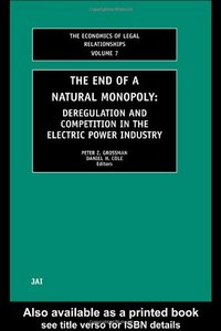 The End of a Natural Monopoly: Deregulation and Competition in the Electric Power Industry From JAI Press free download