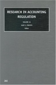 Research in Accounting Regulation, Volume 16 From JAI Press free download