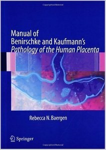 Manual of Benirschke and Kaufmann's Pathology of the Human Placenta free download