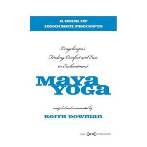 Maya Yoga: Longchenpa's Finding Comfort and Ease in Enchantment free download