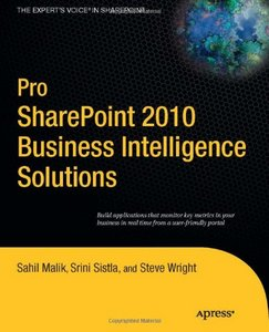 Pro SharePoint 2010 Business Intelligence Solutions free download