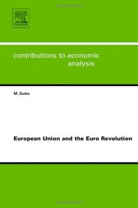 European Union and the Euro Revolution, Volume 283 (Contributions to Economic Analysis) By Manoranjan Dutta free download