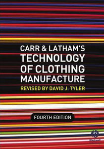 Carr and Latham's Technology of Clothing Manufacture free download