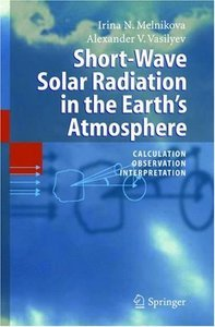 Short-Wave Solar Radiation in the Earth's Atmosphere: Calculation, Observation, Interpretation free download