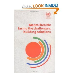 Mental Health: Facing the Challenges, Building Solutions free download