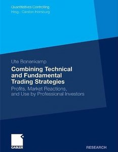 Combining Technical and Fundamental Trading Strategies: Profits, Market Reactions, and Use by Professional Investors free download