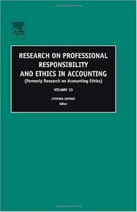 Research on Professional Responsibility and Ethics in Accounting, Volume 10 From JAI Press free download