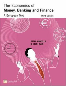 The Economics Of Money, Banking And Finance: A European Text By P. G. A. Howells; Keith Bain free download