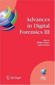 Advances in Digital Forensics III free download