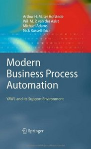 Modern Business Process Automation: YAWL and its Support Environment free download