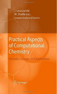 Practical Aspects of Computational Chemistry: Methods, Concepts and Applications free download