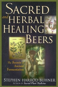 Sacred and Herbal Healing Beers: The Secrets of Ancient Fermentation free download