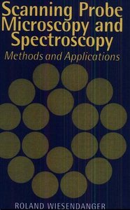 Scanning Probe Microscopy and Spectroscopy: Methods and Applications free download