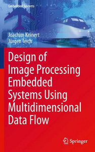 Design of Image Processing Embedded Systems Using Multidimensional Data Flow free download