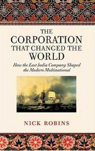 The Corporation that Changed the World: How the East India Company Shaped the Modern Multinational free download