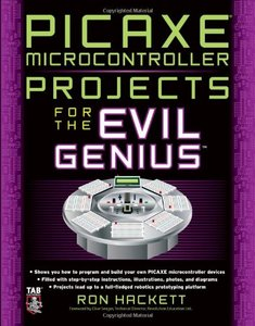 PICAXE Microcontroller Projects for the Evil Genius free download