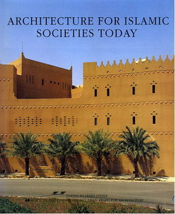 Architecture for Islamic Societies Today free download