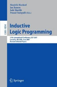 Inductive Logic Programming: 17th International Conference, ILP 2007, Corvallis, OR, USA, June 19-21, 2007 free download