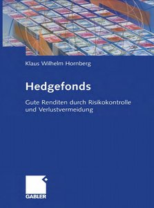 Hedgefonds: Gute Renditen durch Risikokontrolle und Verlustvermeidung free download