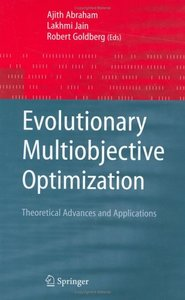 Evolutionary Multiobjective Optimization: Theoretical Advances and Applications free download