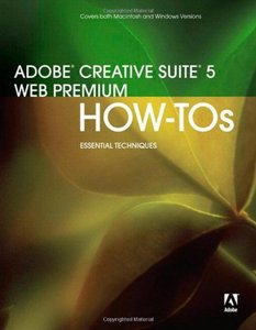 Adobe Creative Suite 5 Web Premium How-Tos: 100 Essential Techniques free download