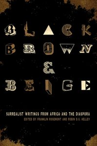 Black, Brown,amp; Beige: Surrealist Writings from Africa and the Diaspora free download