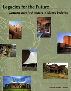 Legacies for the Future: Contemporary Architecture in Islamic Societies free download