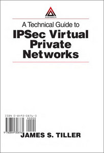 A Technical Guide to IPSec Virtual Private Networks free download